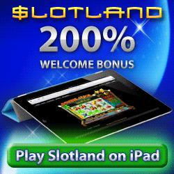 Slotland Bonus Code $200 Free